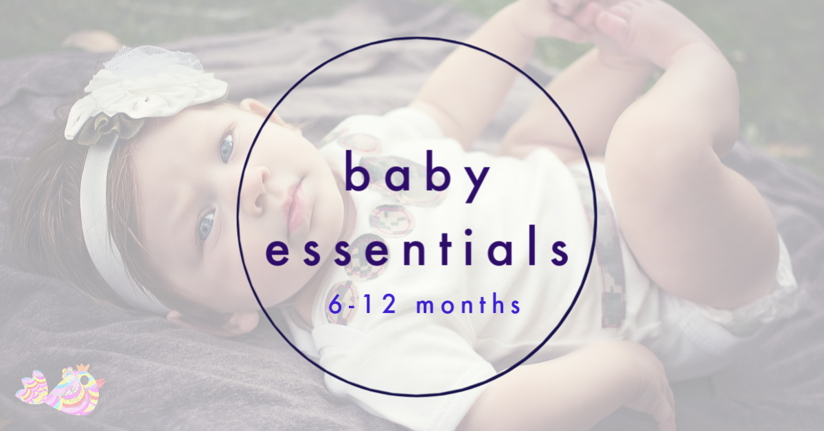Baby Essentials for 6-12 Months