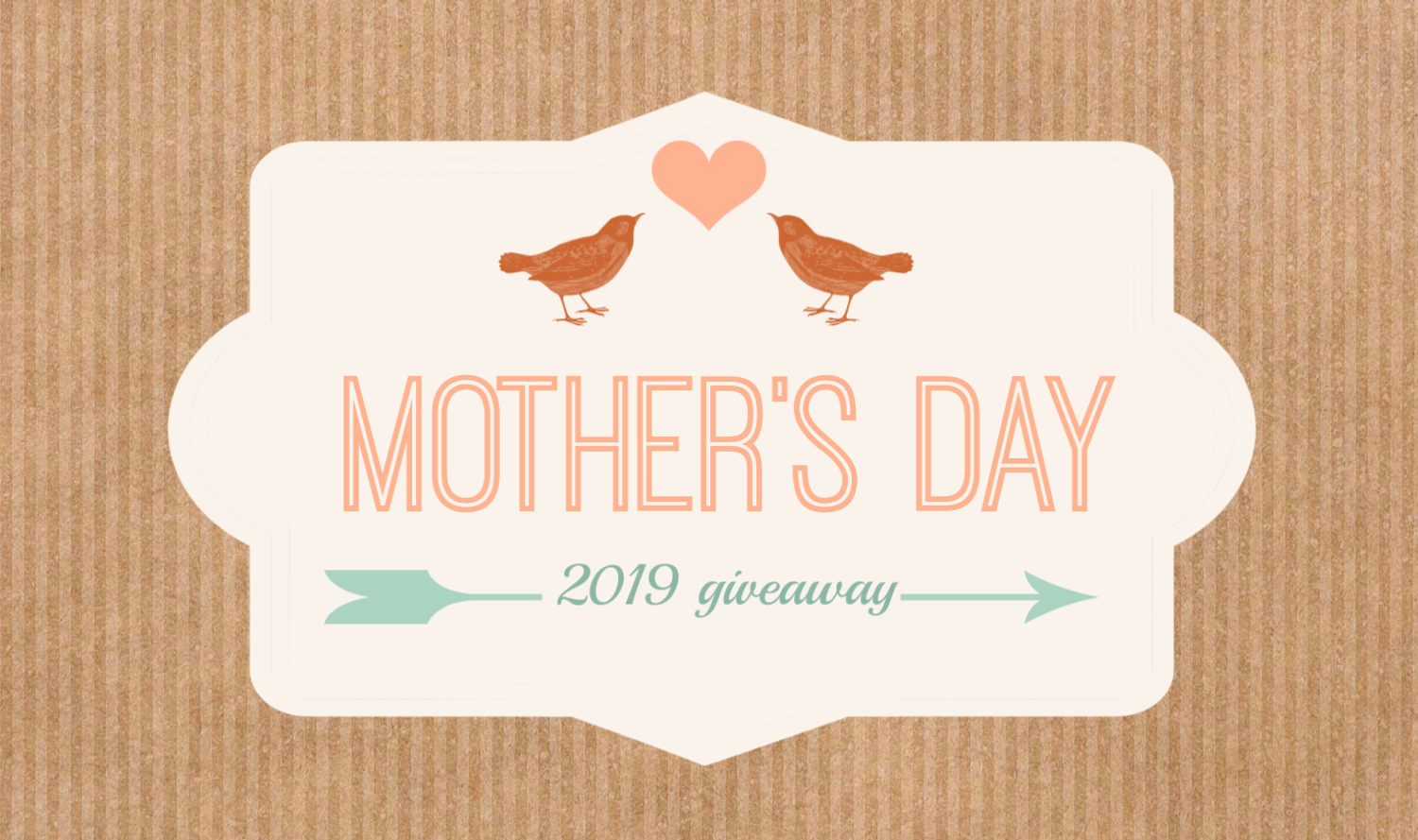 Mother's Day 2019 Giveaway